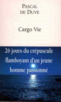 Cargo vie - PascalDe Duve
