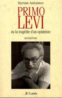 Primo Levi ou La tragédie d'un optimiste : biographie - MyriamAnissimov