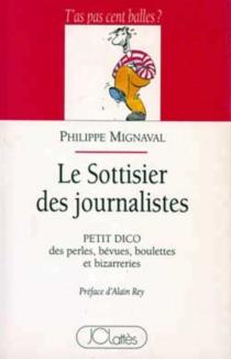 Le Sottisier des journalistes - PhilippeMignaval