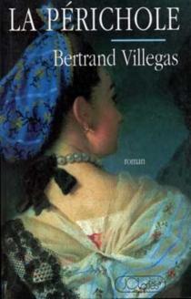La Périchole : Micaela Villegas 1748-1819 - BertrandVillegas