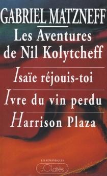 Les aventures de Nil Kolytcheff - GabrielMatzneff