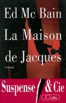 La maison de Jacques - EdMcBain