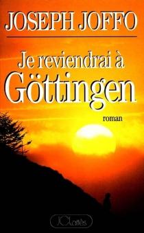Je reviendrai à Göttingen - JosephJoffo