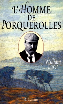 L'homme de Porquerolles - William Luret