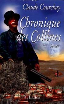 Chronique des collines - ClaudeCourchay