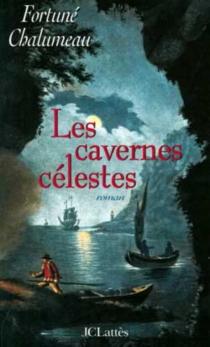 Les cavernes célestes - FortunéChalumeau