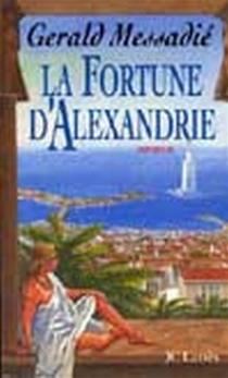 La fortune d'Alexandrie - GeraldMessadié