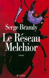 Le réseau Melchior - SergeBramly