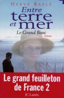 Entre terre et mer : le Grand banc - HervéBaslé