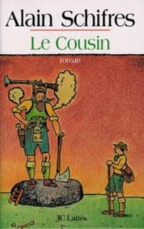 Le cousin - AlainSchifres