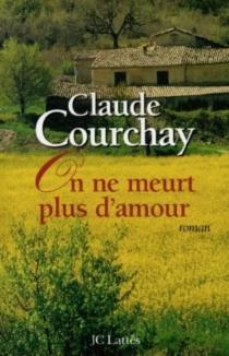 On ne meurt plus d'amour - ClaudeCourchay