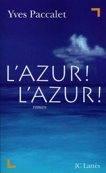 Azur, azur - Yves Paccalet