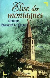 Elise des montagnes - MoniqueBrossard-Le Grand
