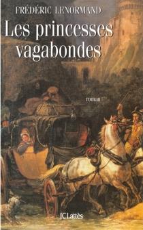 Les princesses vagabondes - FrédéricLenormand