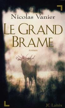 Le grand brame - NicolasVanier