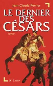 Le dernier des césars - Jean-ClaudePerrier