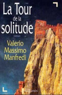 La tour de la solitude - Valerio MassimoManfredi