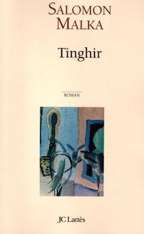 Tinghir ou Le voyage inachevé - SalomonMalka
