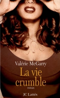 La vie crumble - ValérieMcGarry