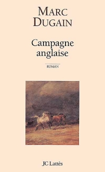 Campagne anglaise - Marc Dugain