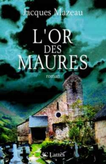 L'or des Maures - Jacques Mazeau