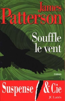 Souffle le vent - James Patterson