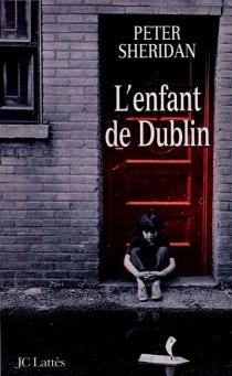 L'enfant de Dublin - PeterSheridan