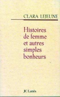 Histoires de femme et autres simples bonheurs - ClaraLejeune