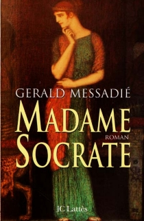 Madame Socrate - GeraldMessadié