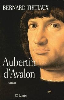 Aubertin d'Avalon - BernardTirtiaux