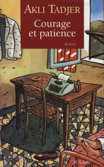 Courage et patience - Akli Tadjer