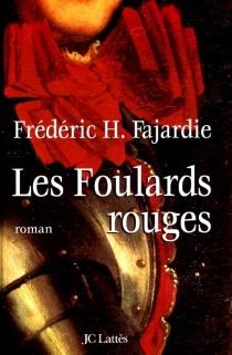 Les Foulards rouges - Frédéric-H.Fajardie