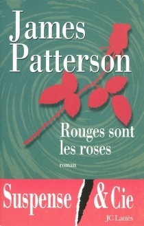 Rouges sont les roses - James Patterson