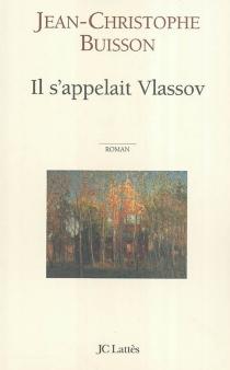 Il s'appelait Vlassov - Jean-ChristopheBuisson