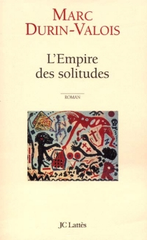 L'empire des solitudes - Marc Durin-Valois