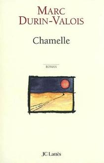 Chamelle - MarcDurin-Valois