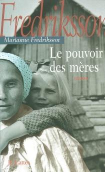 Le pouvoir des mères - MarianneFredriksson