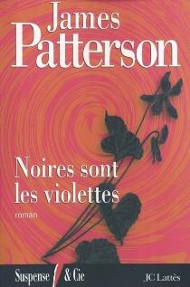 Noires sont les violettes - JamesPatterson
