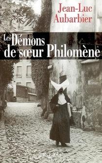 Les démons de soeur Philomène - Jean-LucAubarbier