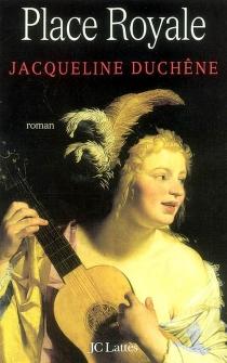 Place Royale : le roman d'une mère - JacquelineDuchêne