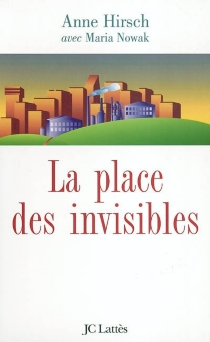 La place des invisibles - Anne Hirsch