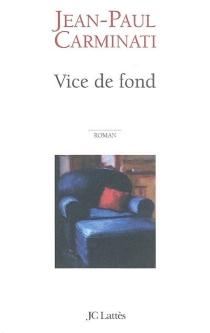 Vice de fond - Jean-PaulCarminati