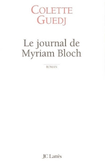 Le journal de Myriam Bloch - Colette Guedj