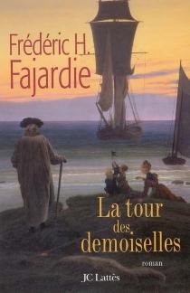 La tour des demoiselles - Frédéric-H.Fajardie