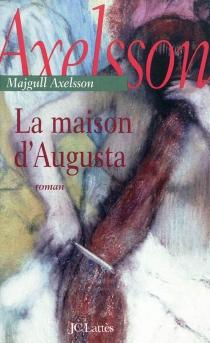 La maison d'Augusta - MajgullAxelsson