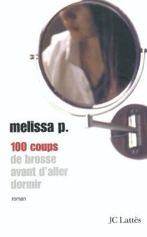 100 coups de brosse avant d'aller dormir - MelissaP.