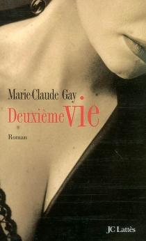 Deuxième vie - Marie-ClaudeGay