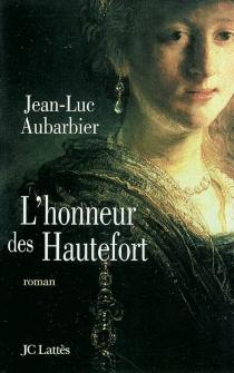 L'honneur des Hautefort - Jean-LucAubarbier