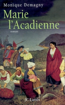 Marie l'Acadienne - MoniqueDemagny