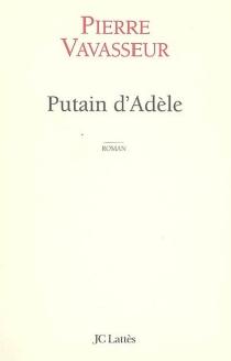 Putain d'Adèle - PierreVavasseur